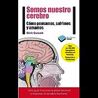Somos nuestro cerebro (Plataforma Actual) (Spanish Edition)