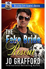 The Fake Bride Rescue: A K9 Handler Romance (Disaster City Search and Rescue Book 17) Kindle Edition