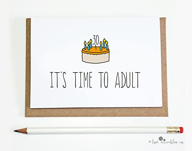 Funny 30th Birthday Card Its Time To Adult Amazon Handmade