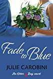 Fade to Blue (Otter Bay Novel Book 3)