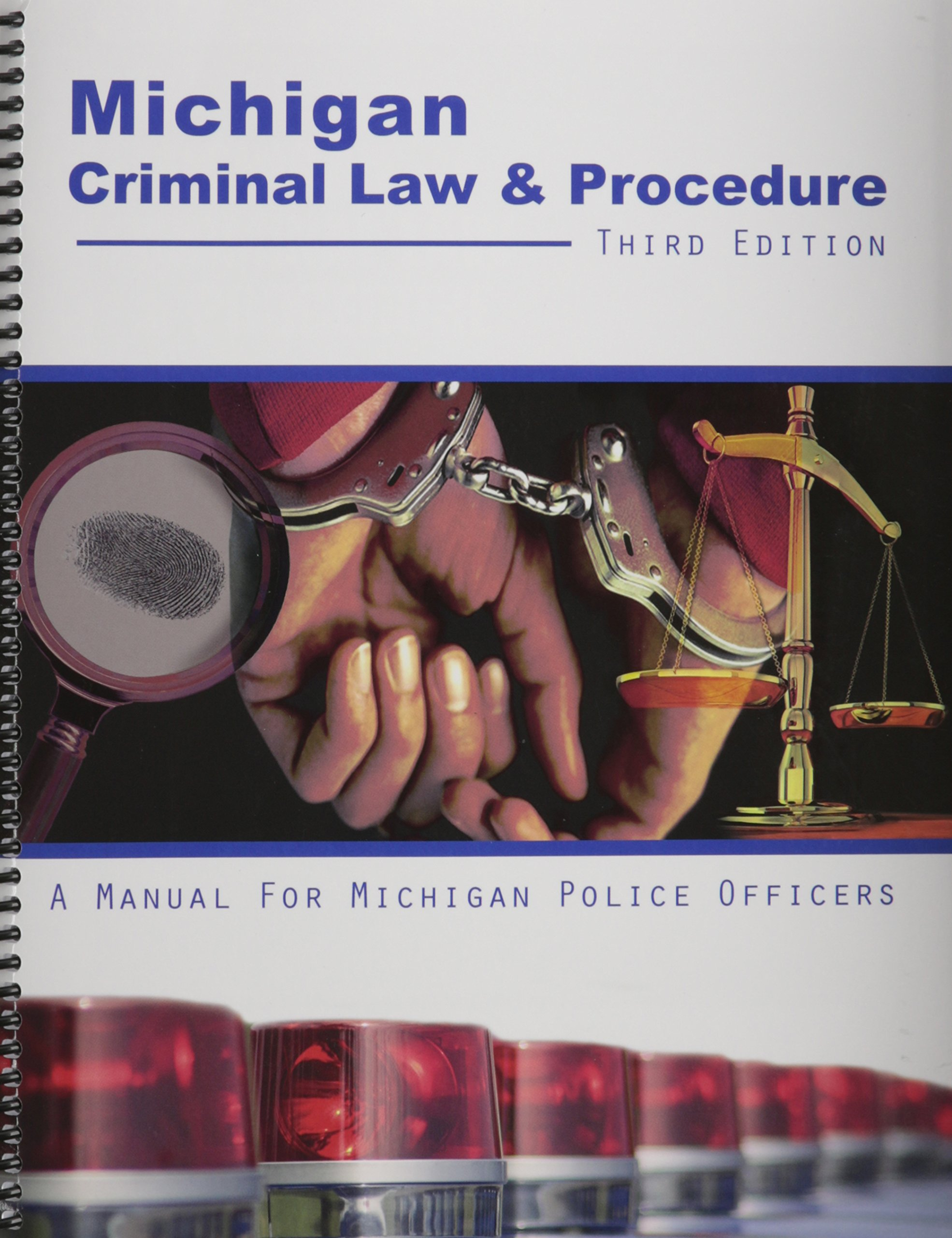 Michigan Criminal Law & Procedure: A Manual for Michigan Police Officers:  Amazon.co.uk: Michigan State Police: 9781465213747: Books