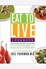 Eat to Live Cookbook: 200 Delicious Nutrient-Rich Recipes for Fast and Sustained Weight Loss, Reversing Disease, and Lifelong Health (Eat for Life) (English Edition) eBook Kindle