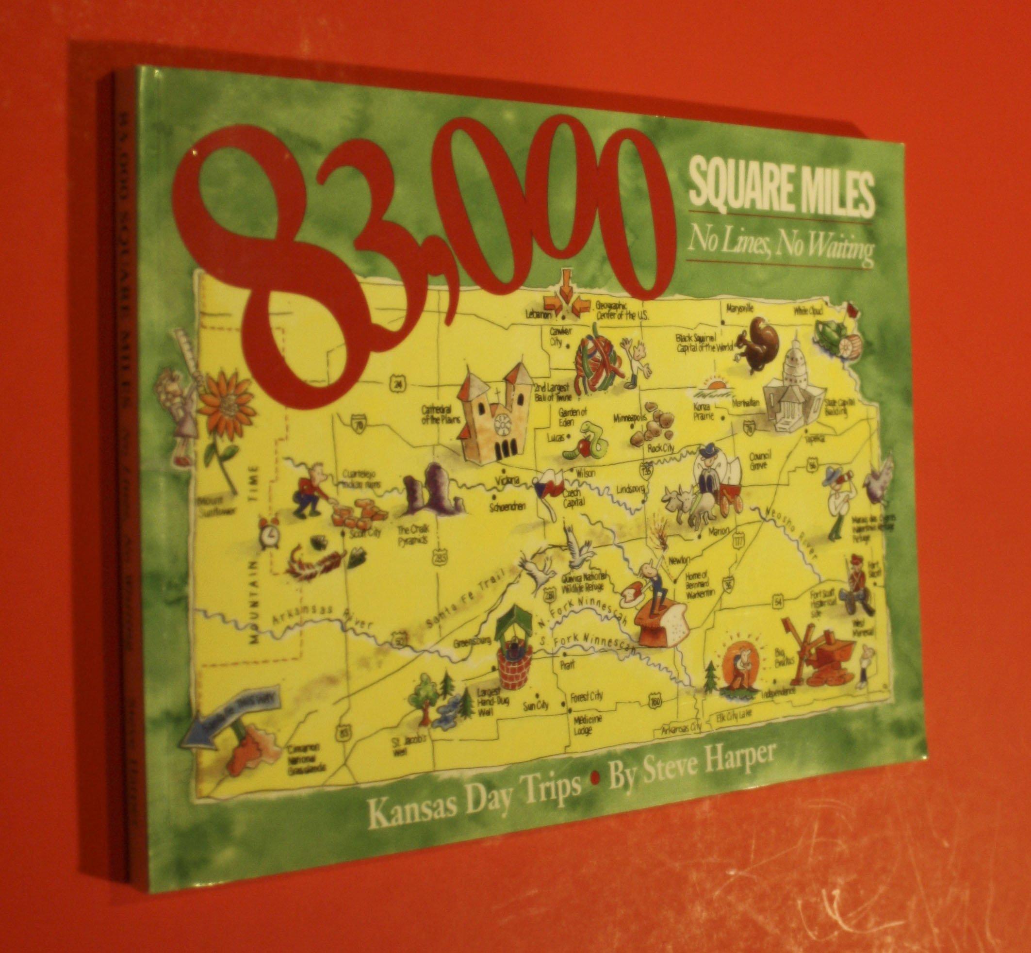 83000 Square Miles Kansas Day Trips: No Lines No Waiting