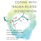 Coping with Trauma-Related Dissociation: Skills Training for Patients and Therapists (Norton Series on Interpersonal Neurobio