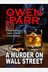 A MURDER ON WALL STREET: A Joey Mancuso, Father O'Brian Crime Mystery Kindle Edition