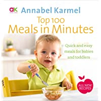 Top 100 Meals in Minutes: All New Quick and Easy Meals for Babies and Toddlers