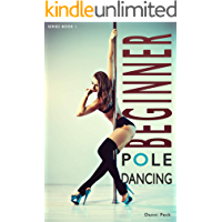 Beginner Pole Dancing: For Fitness and Fun