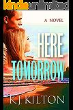 Here Tomorrow: A Novel
