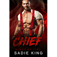 Chief: An Older Man and Younger Woman Firefighter Romance (Kings of Fire Book 6) (English Edition)