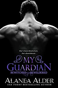 My Guardian (Bewitched and Bewildered Book 6)