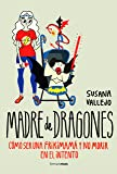 Madre de dragones: Cómo ser una Frikimamá y no morir en el intento (Volúmenes independientes)