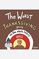 The Worst Thanksgiving Book in the Whole Entire World: A funny and silly children's book for kids and parents about Turkey Day. (Entire World Books) Kindle Edition