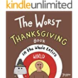 The Worst Thanksgiving Book in the Whole Entire World: A funny and silly children's book for kids and parents about Turkey Da