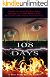 108 Days: A True Story: A Fight for Life in Memorial Hermann Hospital-Texas Medical Center