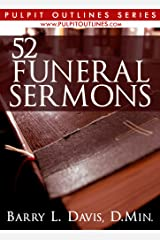52 Funeral Sermons (Pulpit Outlines Book 3) Kindle Edition