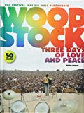 Woodstock: Three Days of Love and Peace