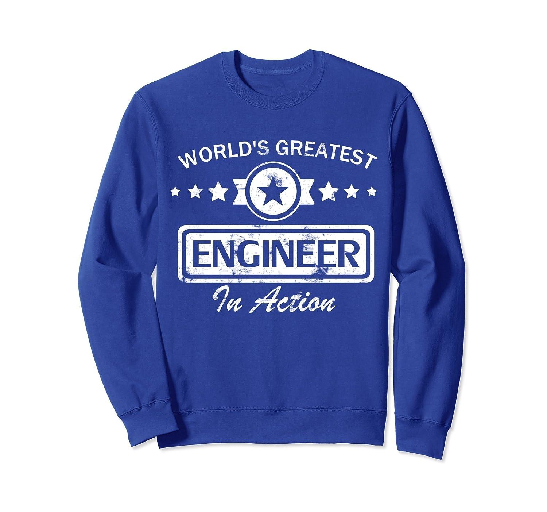World's Greatest Engineer In Action (Sweatshirt)- TPT