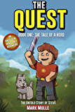 The Quest: The Untold Story of Steve, Book One: The Tale of a Hero (An Unofficial Minecraft Book for Kids Ages 9 - 12) (Preteen)