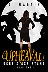 Upheaval! (Ogre's Assistant Book 2) Kindle Edition