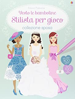 7fad96a65c50 Stilista per gioco. Collezione sposa. Vesto le bamboline. Con adesivi. Ediz.