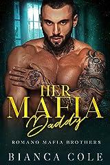 Her Mafia Daddy: A Dark Romance (Romano Mafia Brothers) Kindle Edition