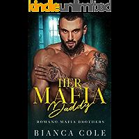 Her Mafia Daddy: A Dark Romance (Romano Mafia Brothers)
