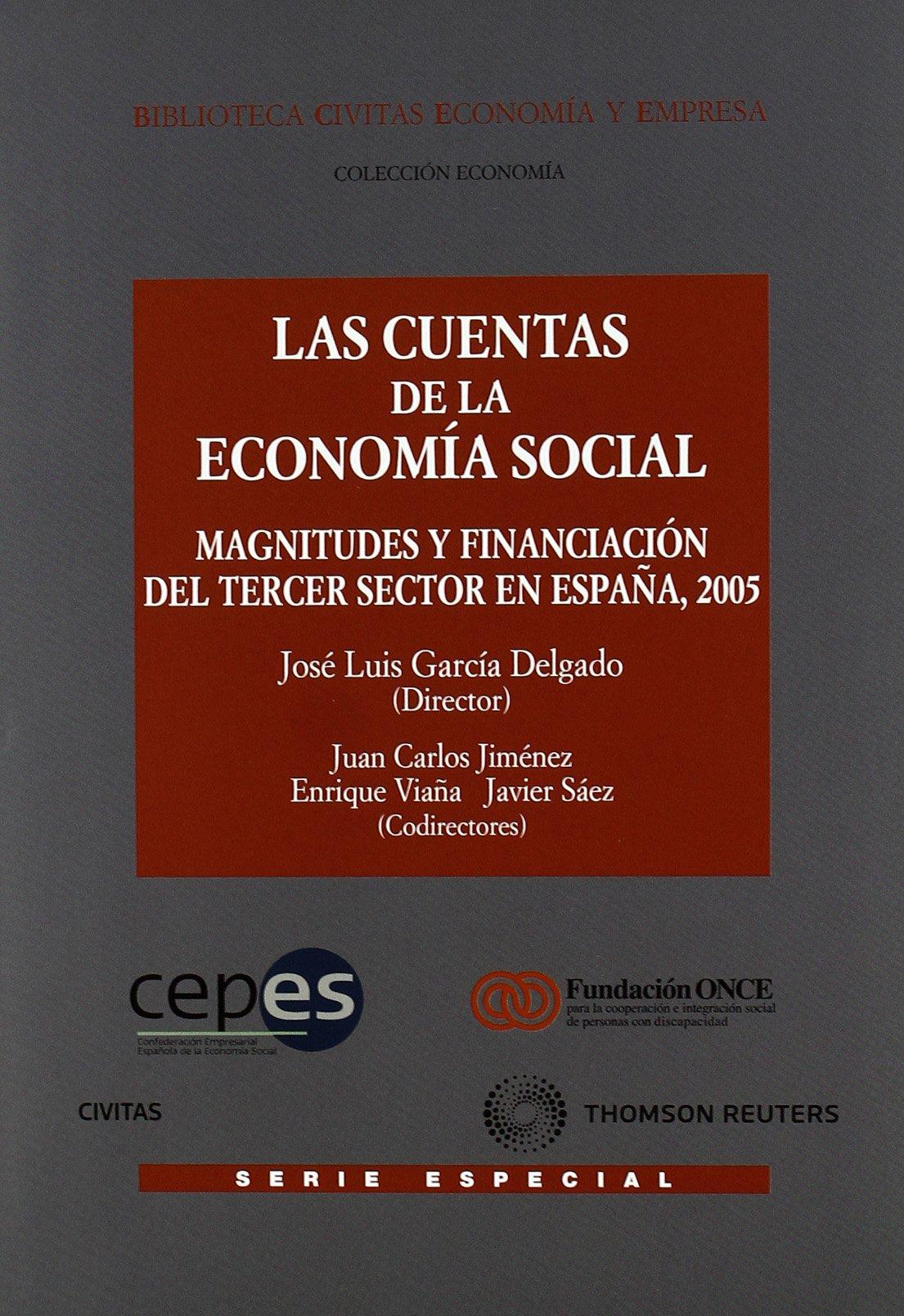 Las cuentas de la economía social - Magnitudes y financiación del tercer sector en España 2005 Economía - Serie Especial: Amazon.es: García Delgado, José Luis: Libros
