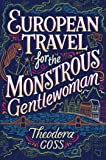 European Travel for the Monstrous Gentlewoman (Volume 2)