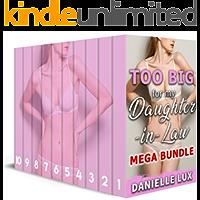 Too Big for my Daughter in Law: Mega Bundle