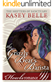 The Grizzly Bear's Barista: A Howls Romance (The Shifters of Sanctuary Book 3)