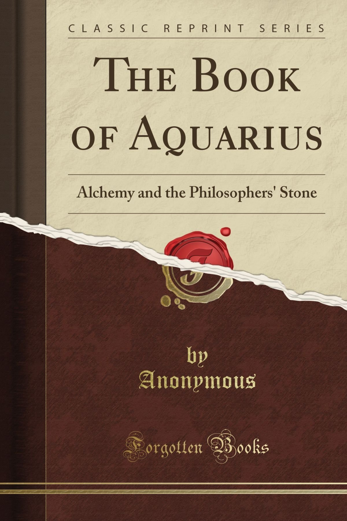 Amazon.com: The Book of Aquarius: Alchemy and the Philosophers' Stone  (Classic Reprint) (9781451020168): Unknown Author: Books