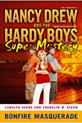 Bonfire Masquerade (Nancy Drew and the Hardy Boys Super Mystery Series Book 5) Kindle Edition