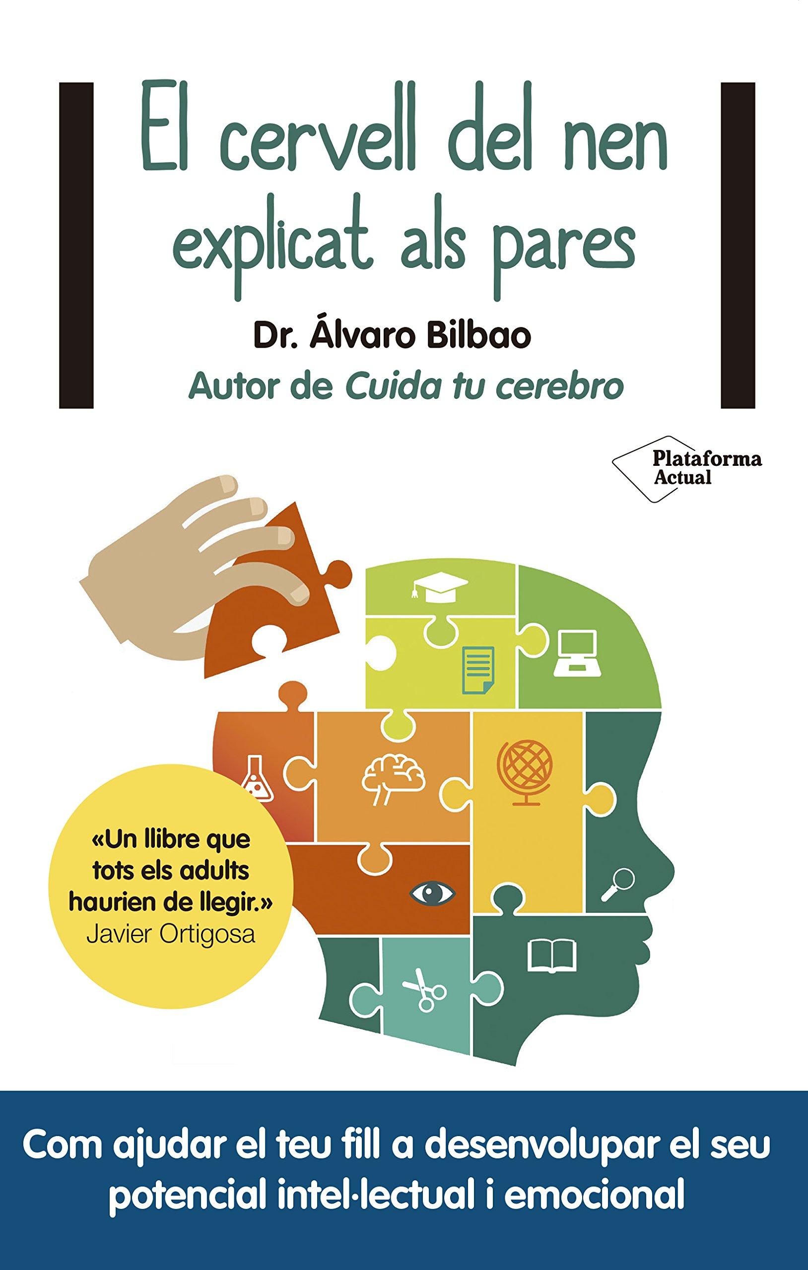 El cervell del nen explicat als pares (Catalán) Tapa blanda – 29 ago 2018 Álvaro Bilbao Emma de Porrata-Doria Plataforma Editorial 8417376623