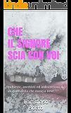 Che il Signore SCIA con voi: Inchieste, aneddoti ed indiscrezioni di un giornalista che mangia neve.