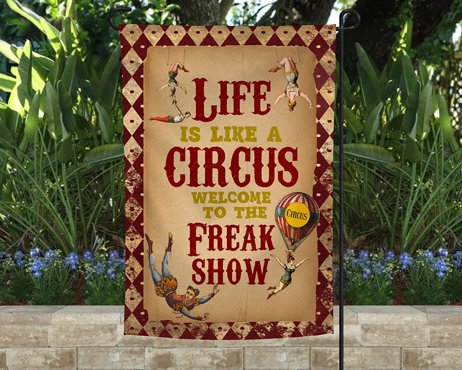 Life is Like A Circus Welcome To the Freak Show Garden Flag Fun Retro Acrobatic Patio Decor 12 inches x 18 inches Double Sided