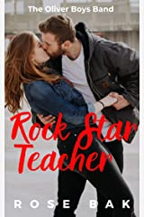 Rock Star Teacher: A Hot Friends-to-Lovers Romantic Comedy (The Oliver Boys Band Book 2) Kindle Edition