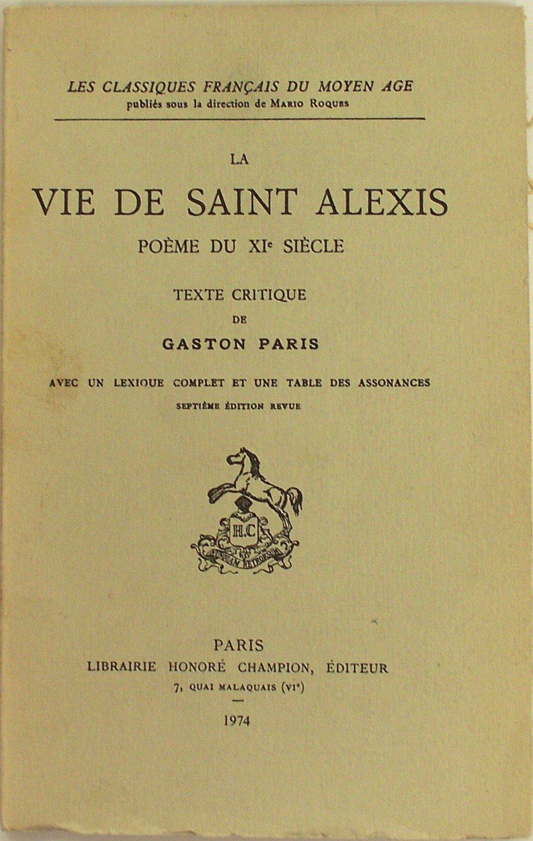 La Vie De Saint Alexis Poème Du Xie Siècle Texte Critique