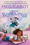 Royal Crush: From the Notebooks of a Middle School Princess (From the Notebooks of a Middle School Princess, 3)