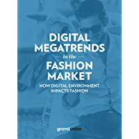 Digital Megatrends in the Fashion Market: How digital environment impacts fashion (Italian Edition)
