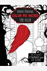 Color Me Weird: :A Prudence Penderhaus Time Killer Paperback