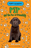 Pip and the Paw of Friendship (Puppy Academy)