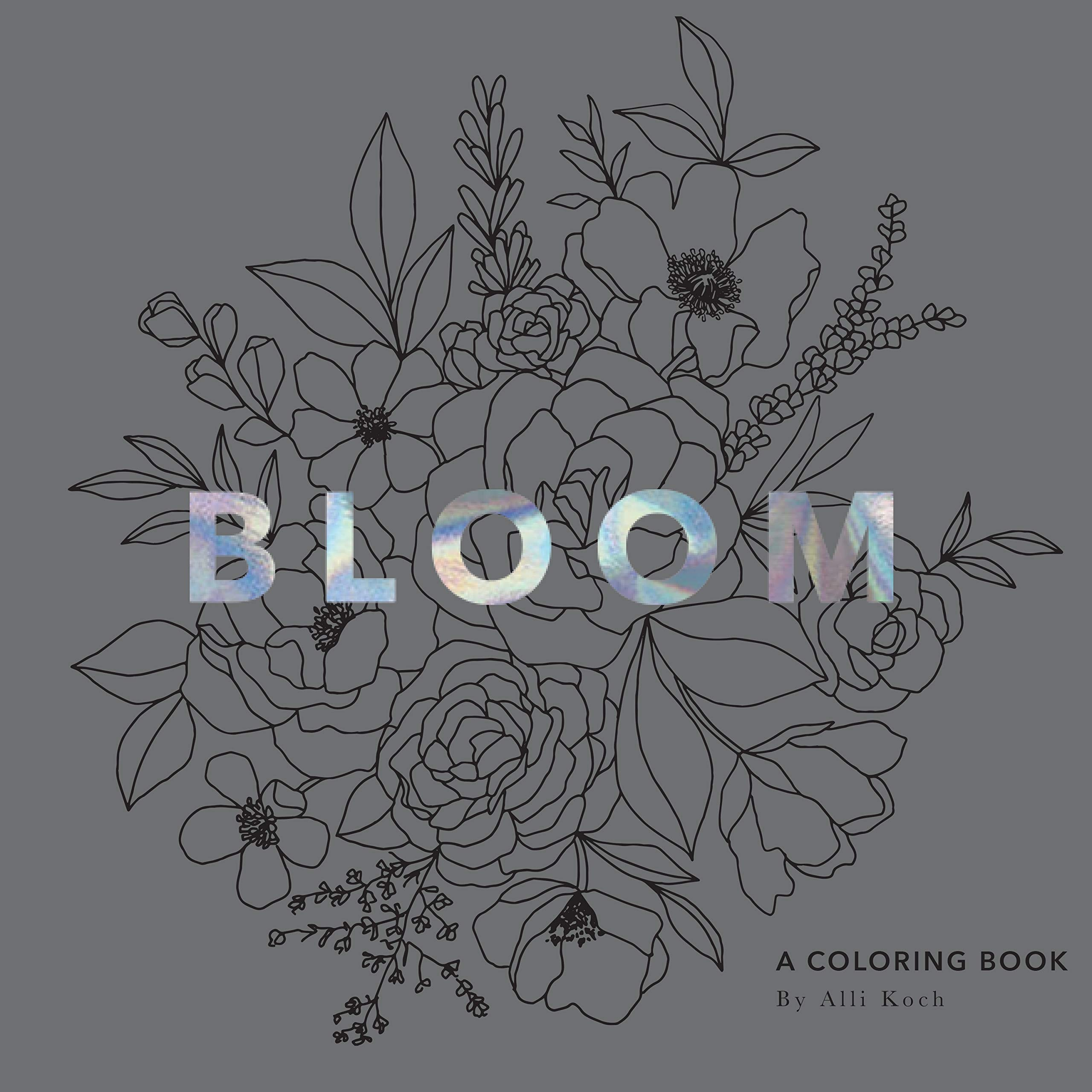 Bloom: A Flower Coloring Book With Velvet Pages: Koch, Alli, Paige
