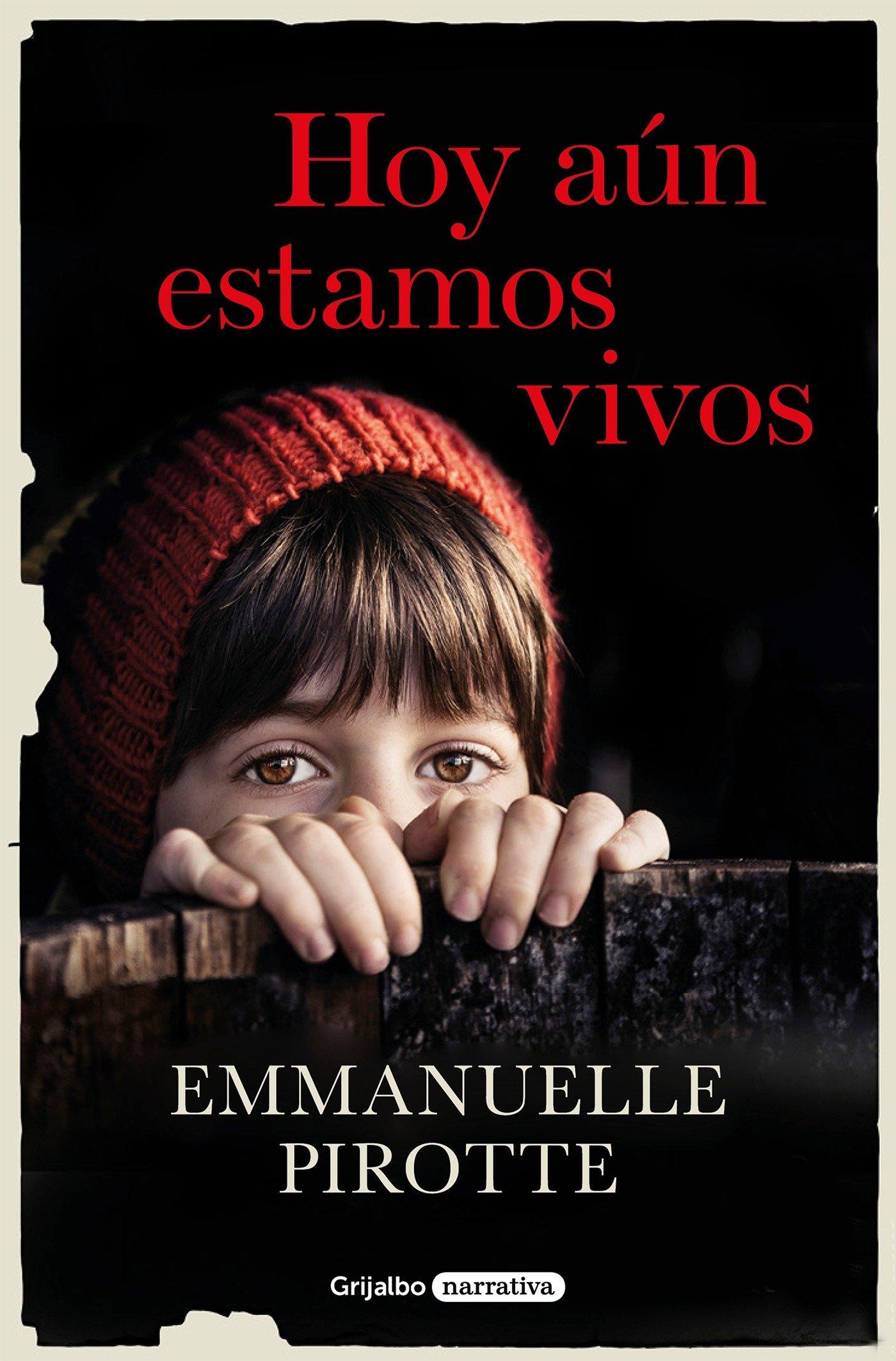 Hoy aún estamos vivos (Grijalbo Narrativa): Amazon.es: Emmanuelle Pirotte, Joan Riambau Moller;: Libros