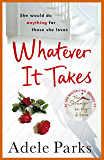 Whatever It Takes: The unputdownable hit from the Sunday Times and ebook bestseller