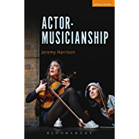 Actor-Musicianship (Performance Books)