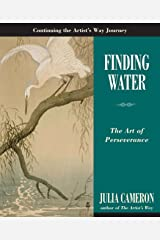 Finding Water: The Art of Perseverance (Artist's Way) Paperback