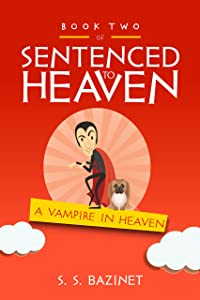A Vampire In Heaven (SENTENCED TO HEAVEN Book 2)