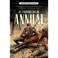 El prisionero de Annual: La gesta del sargento Francisco Basallo y los cautivos de Abd el-Krim contada cien años después…