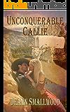 Unconquerable Callie (A Western Romance)