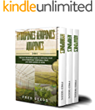 Hydroponics, Aeroponics, Aquaponics: 3 – in – 1 The Complete Guide to Start Growing Your Own Vegetable, Fruit, and Herb…
